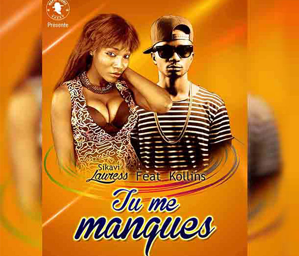 SIKAVI LAURESS FT KOLLINS : Tu me manques